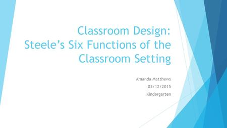 Classroom Design: Steele's Six Functions of the Classroom Setting
