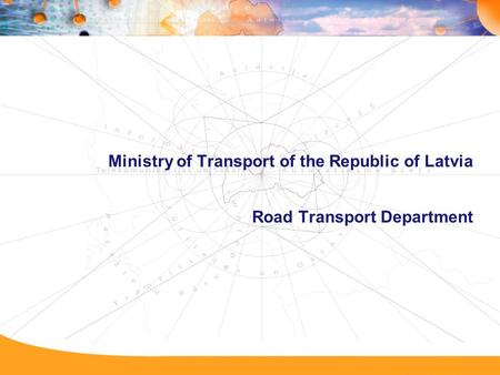 Ministry of Transport of the Republic of Latvia Road Transport Department.