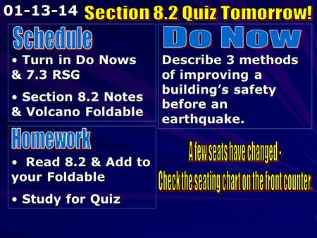 Turn in Do Nows & 7.3 RSG Turn in Do Nows & 7.3 RSG Section 8.2 Notes & Volcano Foldable Section 8.2 Notes & Volcano Foldable Describe 3 methods of improving.
