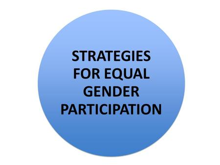 STRATEGIES FOR EQUAL GENDER PARTICIPATION. Social norms formed about sport and physical activity are the result of a complex interaction of sociological.