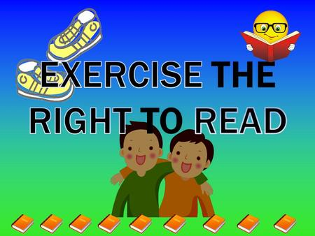 EXERCISE……RIGHT CHOICES…..READ! Your punch card will have a total of 10 possible punches You will have 26 school days to complete your punch card You.