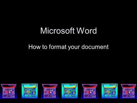 Microsoft Word How to format your document. Editing – It is important It is important to edit your work for mistakes. To do this we use  Spell Check.