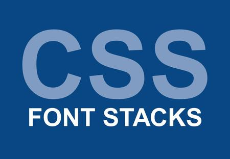 CSS FONT STACKS. What are font stacks? Font stacks are about creating a relevant and comprehensive list of fall-back fonts.