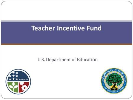 Teacher Incentive Fund U.S. Department of Education.