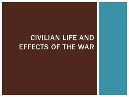 CIVILIAN LIFE AND EFFECTS OF THE WAR.  To help pay for military supplies, the Union introduced an income tax and raised tariffs.  This was the precursor.