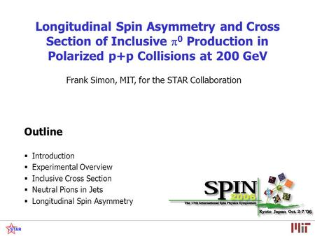 Longitudinal Spin Asymmetry and Cross Section of Inclusive  0 Production in Polarized p+p Collisions at 200 GeV Outline  Introduction  Experimental.