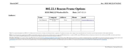 Doc.: IEEE 802.22-07/0129r2 Submission March 2007 David Mazzarese, Samsung ElectronicsSlide 3 802.22.1 Beacon Frame Options IEEE P802.22 Wireless RANs.