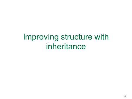 Improving structure with inheritance 3.0. The media project stores details about CDs and DVDs –CD: title, artist, number of tracks, playing time, got-it,