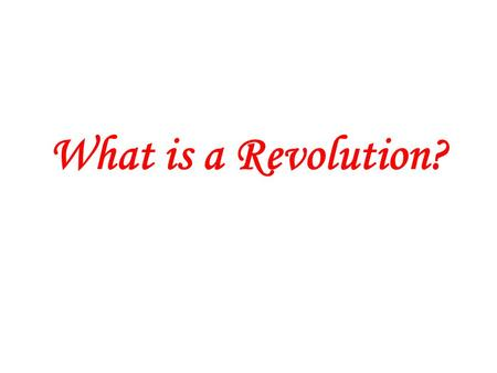 What is a Revolution?.