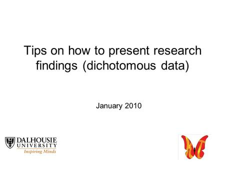 1 Tips on how to present research findings (dichotomous data) January 2010.