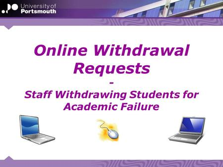 Online Withdrawal Requests - Staff Withdrawing Students for Academic Failure.