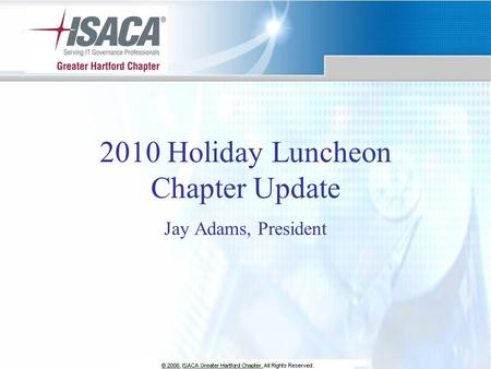 2010 Holiday Luncheon Chapter Update Jay Adams, President.