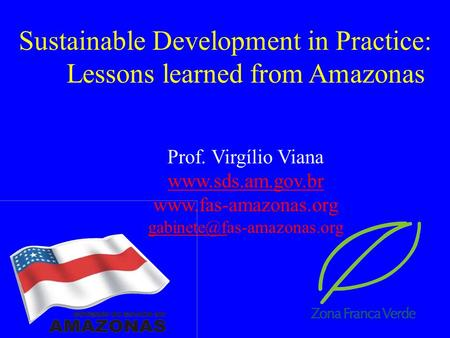 Sustainable Development in Practice: Lessons learned from Amazonas Prof. Virgílio Viana