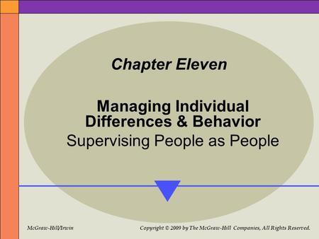 McGraw-Hill/Irwin Copyright © 2009 by The McGraw-Hill Companies, All Rights Reserved. Chapter Eleven Managing Individual Differences & Behavior Supervising.