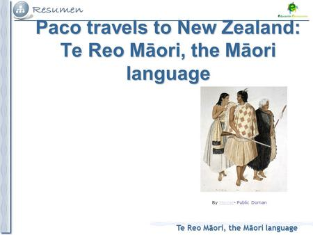 Te Reo Māori, the Māori language By Merret- Public DomanMerret Paco travels to New Zealand: Te Reo Māori, the Māori language.