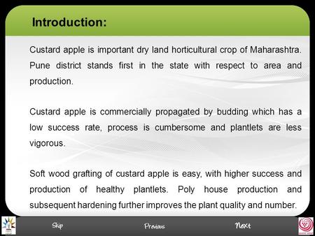 Introduction: Custard apple is important dry land horticultural crop of Maharashtra. Pune district stands first in the state with respect to area and production.