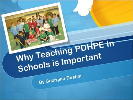 Why Teaching PDHPE In Schools is Important By Georgina Deahm.