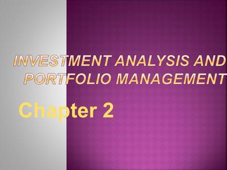 Chapter 2. Questions to be answered:  What is asset allocation?  What are the four steps in the portfolio management process?  What is the role of.