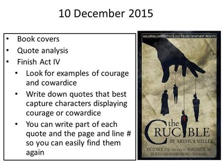 Book covers Quote analysis Finish Act IV Look for examples of courage and cowardice Write down quotes that best capture characters displaying courage or.