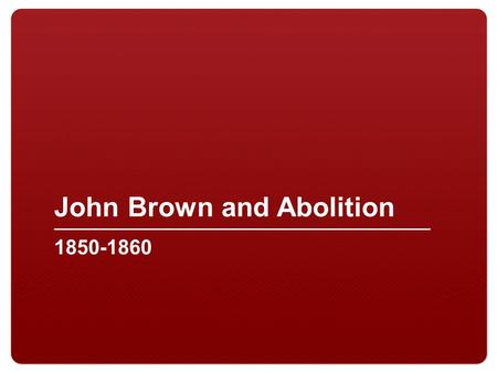 John Brown and Abolition