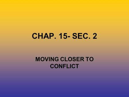 CHAP. 15- SEC. 2 MOVING CLOSER TO CONFLICT. GROWING SUPPORT FOR ABOLITION A new Fugitive Slave Act was passed in 1850 (with the Compromise)..that said.
