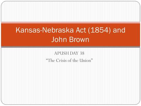 Kansas-Nebraska Act (1854) and John Brown