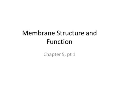 Membrane Structure and Function Chapter 5, pt 1. Plasma Membrane - the Cell Boundary Controls what goes in and out of the cell Semipermeable - allows.