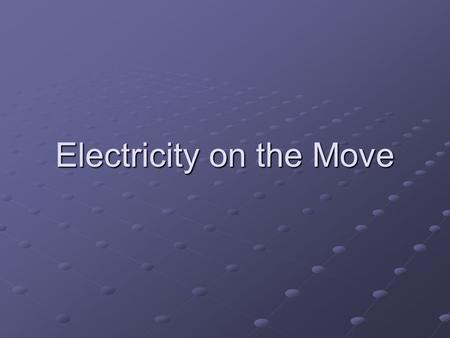 Electricity on the Move. Current Electricity Unlike static electricity, which does not move except when discharged, current electricity is a continuous.