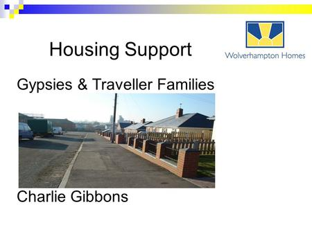 Housing Support Gypsies & Traveller Families Charlie Gibbons.