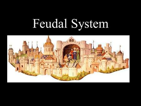 Feudal System. Context Western Roman Empire falls around 390 CE -Two structures rise in order to fill the vacuum that is left behind: A) Feudal System.
