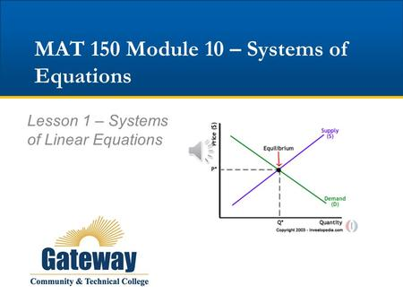 MAT 150 Module 10 – Systems of Equations Lesson 1 – Systems of Linear Equations.