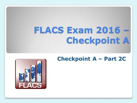 FLACS Exam 2016 – Checkpoint A Checkpoint A – Part 2C.