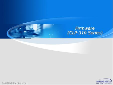 1 Firmware (CLP-310 Series) Firmware (CLP-310 Series)