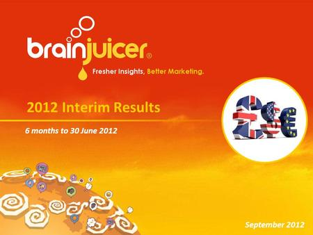 2012 Interim Results 6 months to 30 June 2012 September 2012.