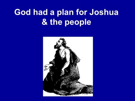 God had a plan for Joshua & the people. In 2006 find your way to the heart of God's plan for your life.