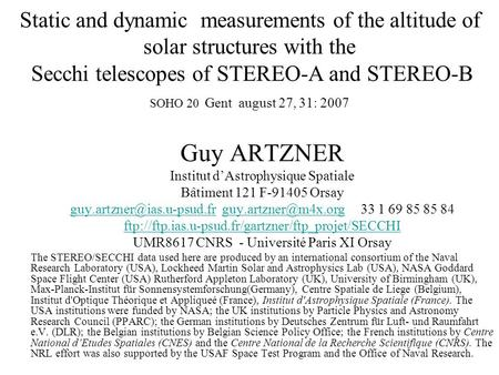 Static and dynamic measurements of the altitude of solar structures with the Secchi telescopes of STEREO-A and STEREO-B SOHO 20 Gent august 27, 31: 2007.