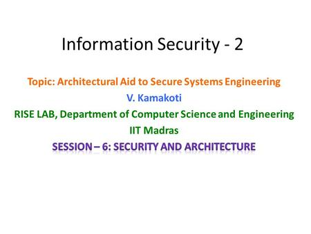 Information Security - 2. Objectives of this course A solution to these issues A collective effort of Architecture, OS, Compiler and Application Developers.
