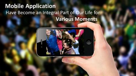 Mobile Application Have Become an Integral Part of Our Life for Various Moments.