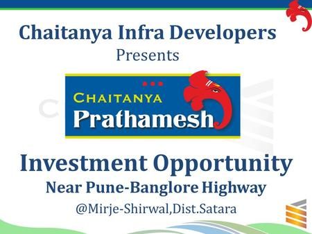 Chaitanya Infra Developers Presents Investment Opportunity Near Pune-Banglore