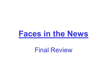 Faces in the News Final Review. # 1 Joe Biden U.S. Vice Pres.