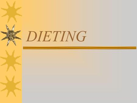 DIETING.  BMR = Basic metabolic rate  Rate at which you metabolize.