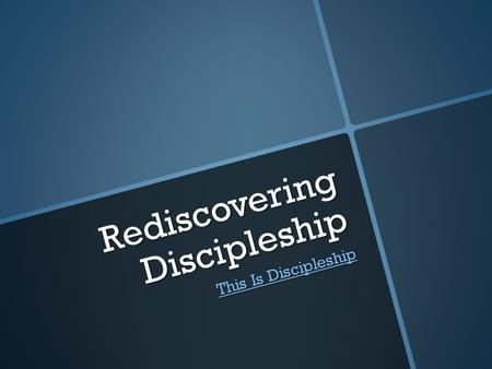 Rediscovering Discipleship This Is Discipleship This Is Discipleship.