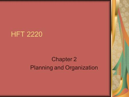 HFT 2220 Chapter 2 Planning and Organization. Why Plan?