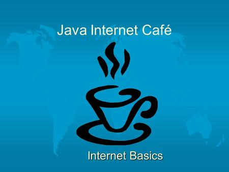 Java Internet Café Internet Basics. Introduction l The Java Internet Café has seven computers equipped with high-speed modems for you to use to access.