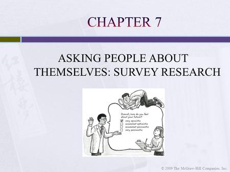 ASKING PEOPLE ABOUT THEMSELVES: SURVEY RESEARCH © 2009 The McGraw-Hill Companies, Inc.