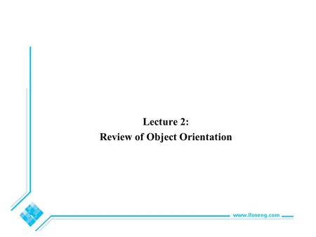 Lecture 2: Review of Object Orientation. © Lethbridge/La ganière 2005 Chapter 2: Review of Object Orientation 2 2.1 What is Object Orientation? Procedural.