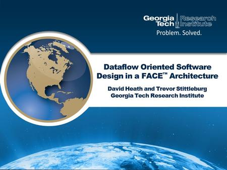 Motivation FACE architecture encourages modularity of components on data boundaries Transport Services Segment interface is centered on sending and receiving.