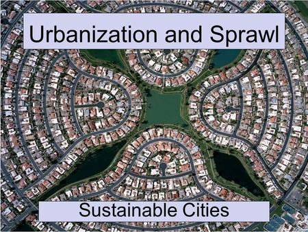 Urbanization and Sprawl Sustainable Cities. Video: Mexico City and Urban Sprawl.
