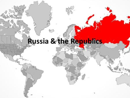 Russia & the Republics. Russia & the Republics Human Geography.