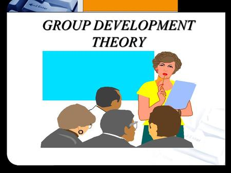 GROUP DEVELOPMENT THEORY. OVERVIEW n IDENTIFY THE WORKING DEFINITION OF A GROUP n IDENTIFY FORMAL AND INFORMAL GROUPS n IDENTIFY THE REASONS PEOPLE JOIN.